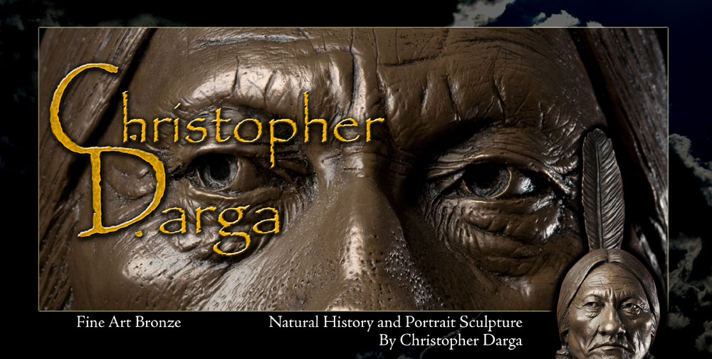 Christopher Darga Quality Fine Art Bronze Natural History and Portrait Sculpture